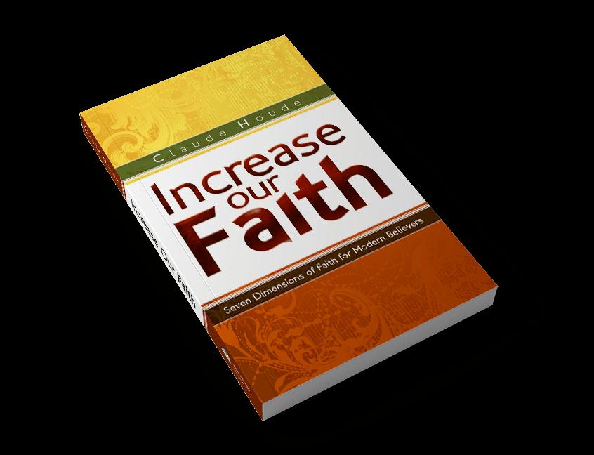 Livre de pasteur Claude Houde - increase our faith