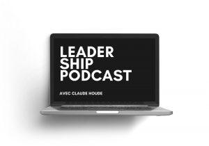 leadership podcast avec claude houde
